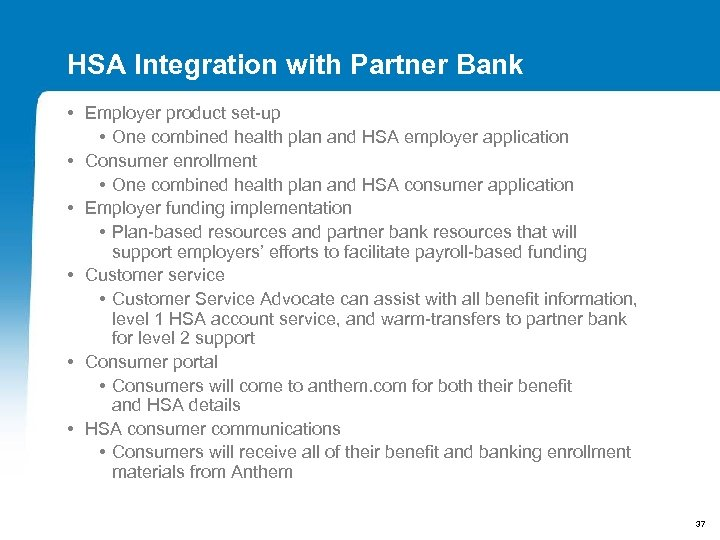 HSA Integration with Partner Bank • Employer product set-up • One combined health plan