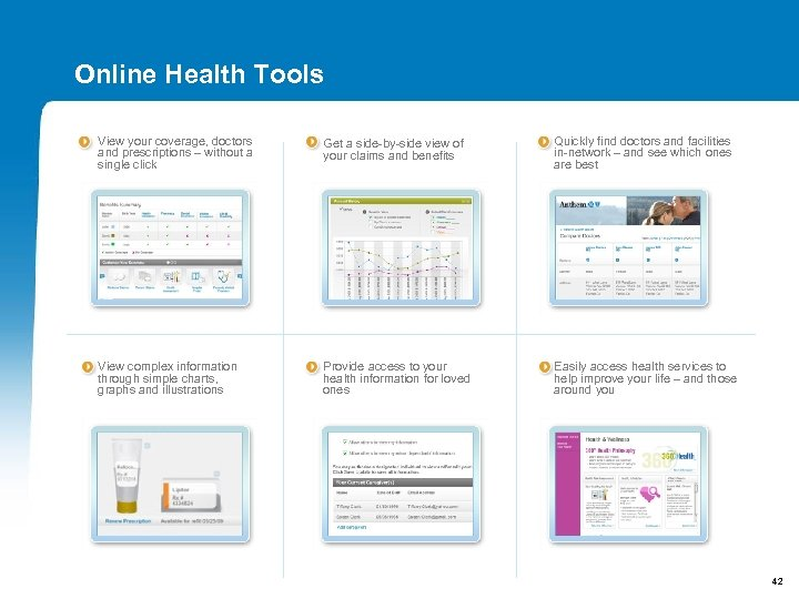 Online Health Tools View your coverage, doctors and prescriptions – without a single click