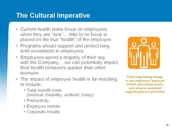 """The Cultural Imperative • Current health plans focus on employees when they are """"sick""""…"""