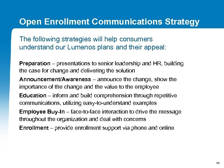 Open Enrollment Communications Strategy The following strategies will help consumers understand our Lumenos plans