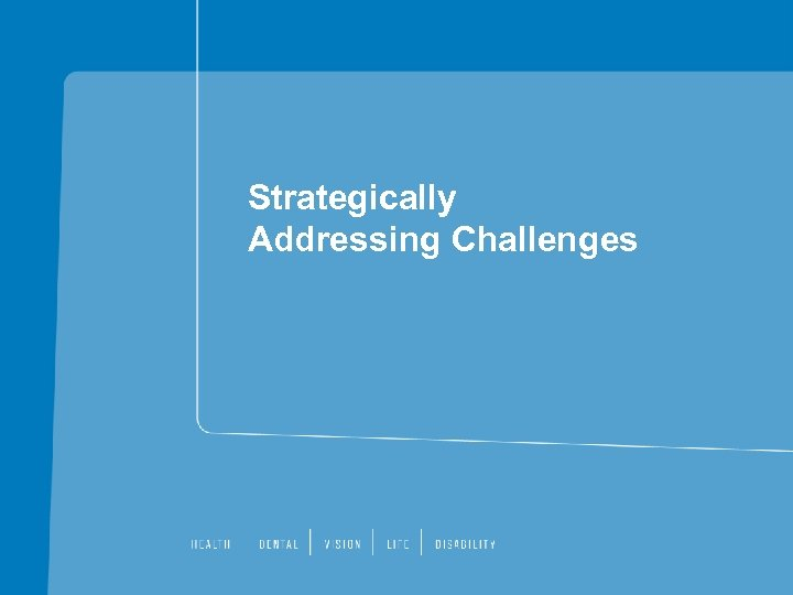 Strategically Addressing Challenges