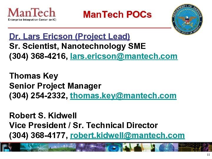 Man. Tech POCs Dr. Lars Ericson (Project Lead) Sr. Scientist, Nanotechnology SME (304) 368