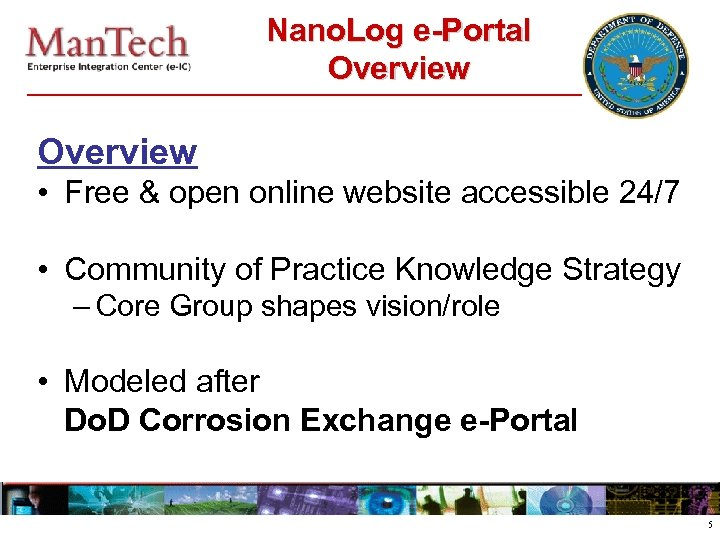 Nano. Log e-Portal Overview • Free & open online website accessible 24/7 • Community