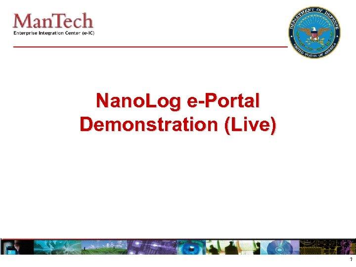 Nano. Log e-Portal Demonstration (Live) 7