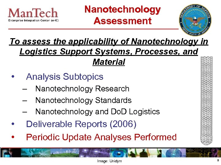 Nanotechnology Assessment To assess the applicability of Nanotechnology in Logistics Support Systems, Processes, and