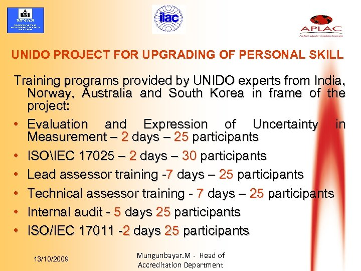 UNIDO PROJECT FOR UPGRADING OF PERSONAL SKILL Training programs provided by UNIDO experts from