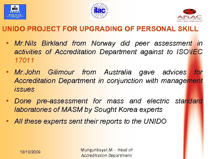 UNIDO PROJECT FOR UPGRADING OF PERSONAL SKILL • Mr. Nils Birkland from Norway did