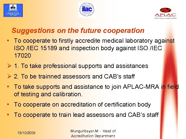 Suggestions on the future cooperation • To cooperate to firstly accredite medical laboratory against