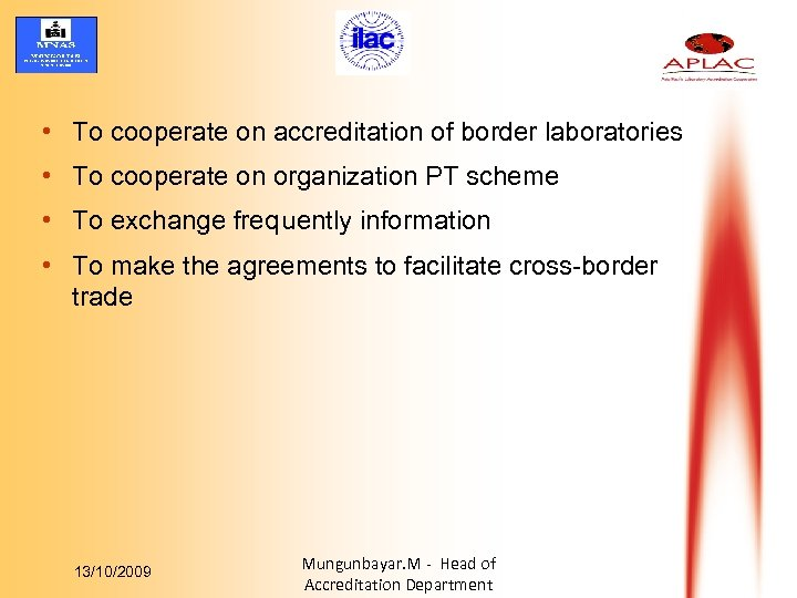 • To cooperate on accreditation of border laboratories • To cooperate on organization