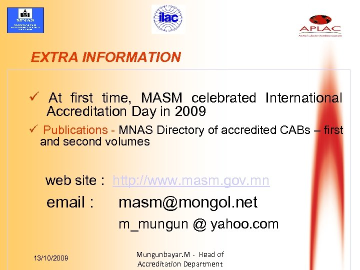 EXTRA INFORMATION ü At first time, MASM celebrated International Accreditation Day in 2009 ü