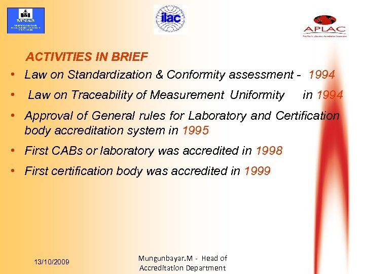 ACTIVITIES IN BRIEF • Law on Standardization & Conformity assessment - 1994 • Law