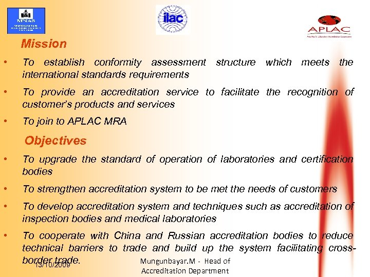 Mission • To establish conformity assessment structure which meets the international standards requirements •