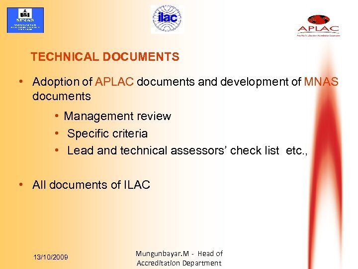 TECHNICAL DOCUMENTS • Adoption of APLAC documents and development of MNAS documents • Management