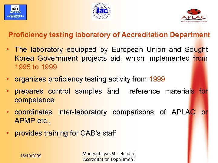 Proficiency testing laboratory of Accreditation Department • The laboratory equipped by European Union and