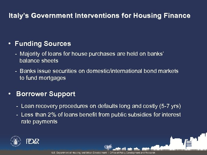 Italy's Government Interventions for Housing Finance • Funding Sources - Majority of loans for
