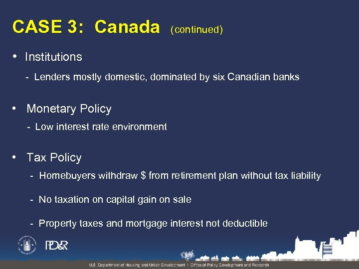CASE 3: Canada (continued) • Institutions - Lenders mostly domestic, dominated by six Canadian