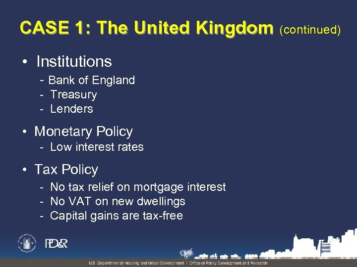 CASE 1: The United Kingdom (continued) • Institutions - Bank of England - Treasury