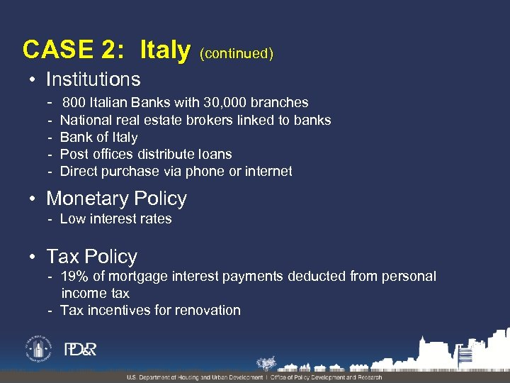 CASE 2: Italy (continued) • Institutions - 800 Italian Banks with 30, 000 branches