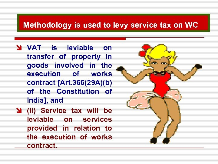 Methodology is used to levy service tax on WC î VAT is leviable