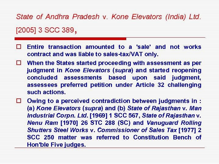State of Andhra Pradesh v. Kone Elevators (India) Ltd. [2005] 3 SCC 389 ,