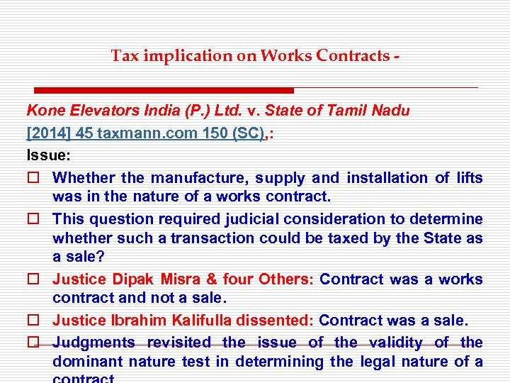 Tax implication on Works Contracts Kone Elevators India (P. ) Ltd. v. State of