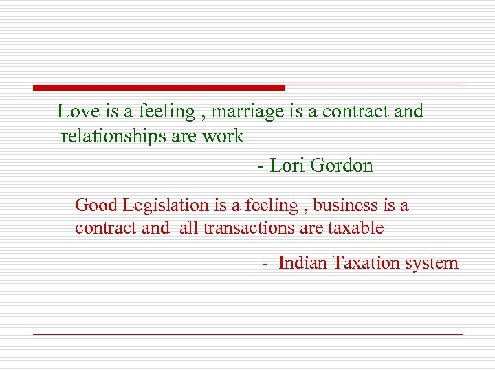 Love is a feeling , marriage is a contract and relationships are work -