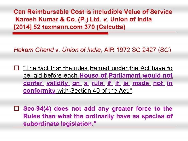 Can Reimbursable Cost is includible Value of Service Naresh Kumar & Co. (P. )