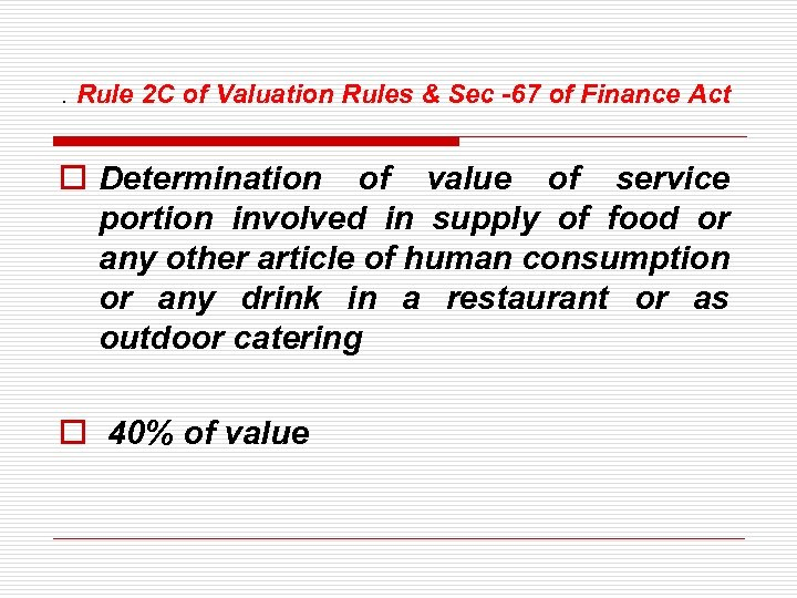 . Rule 2 C of Valuation Rules & Sec -67 of Finance Act o