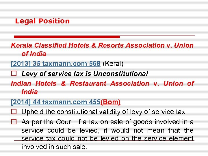Legal Position Kerala Classified Hotels & Resorts Association v. Union of India [2013] 35