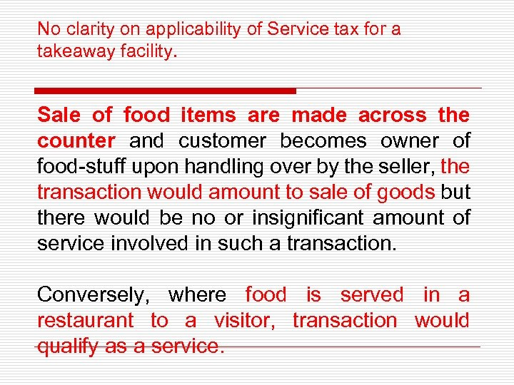 No clarity on applicability of Service tax for a takeaway facility. Sale of food