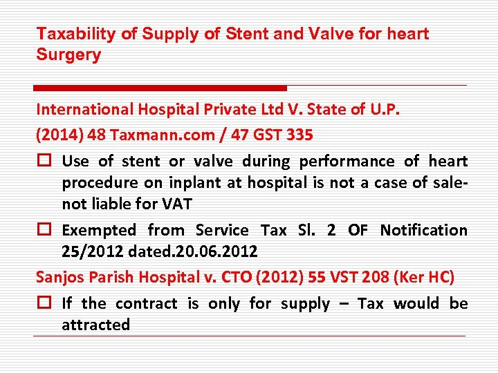 Taxability of Supply of Stent and Valve for heart Surgery International Hospital Private Ltd