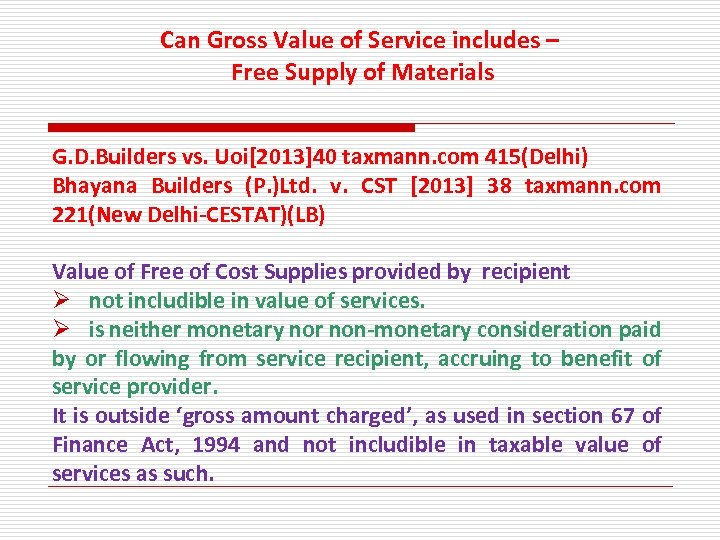 Can Gross Value of Service includes – Free Supply of Materials G. D. Builders