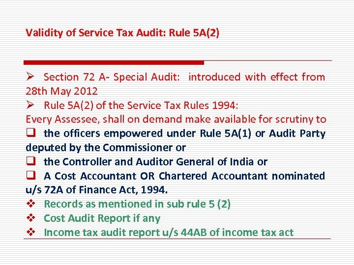Validity of Service Tax Audit: Rule 5 A(2) Ø Section 72 A- Special Audit: