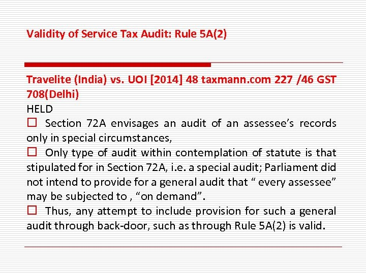 Validity of Service Tax Audit: Rule 5 A(2) Travelite (India) vs. UOI [2014] 48