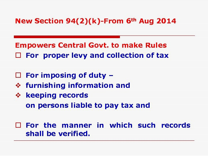 New Section 94(2)(k)-From 6 th Aug 2014 Empowers Central Govt. to make Rules o