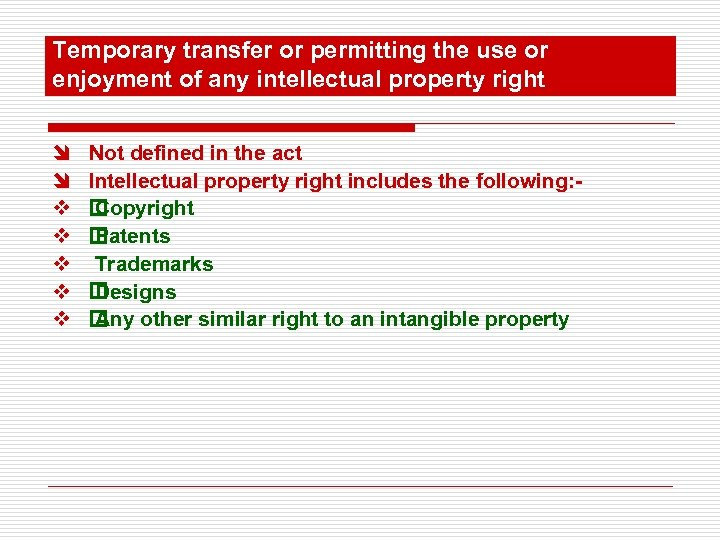 Temporary transfer or permitting the use or enjoyment of any intellectual property right î