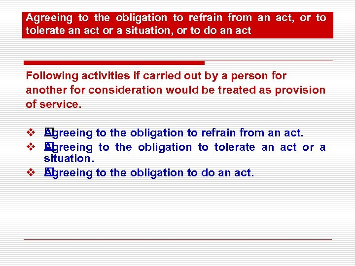Agreeing to the obligation to refrain from an act, or to tolerate an act