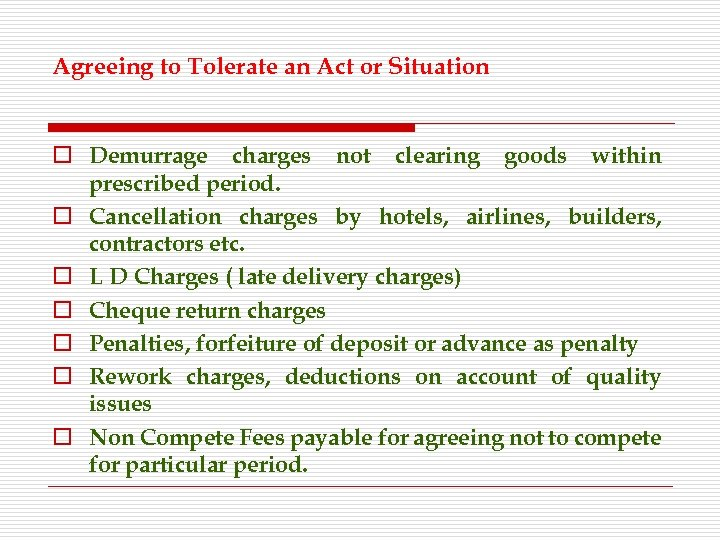 Agreeing to Tolerate an Act or Situation o Demurrage charges not clearing goods within