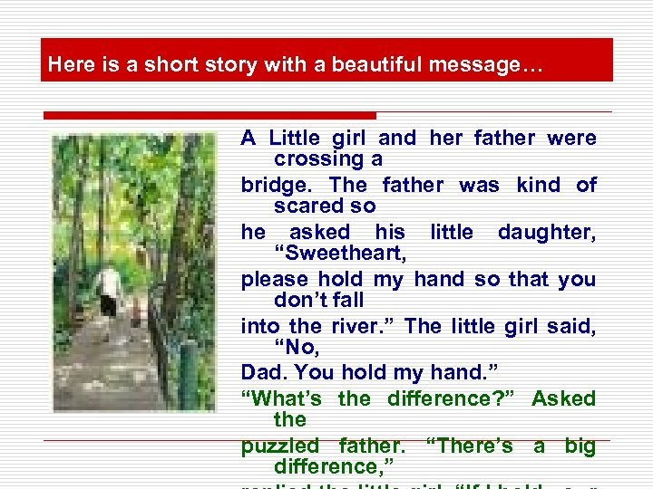 Here is a short story with a beautiful message… A Little girl and her