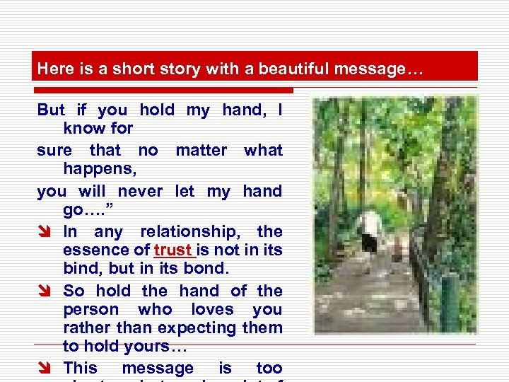 Here is a short story with a beautiful message… But if you hold my
