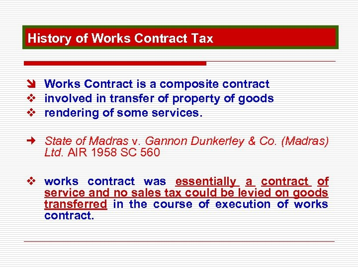 History of Works Contract Tax î Works Contract is a composite contract v involved