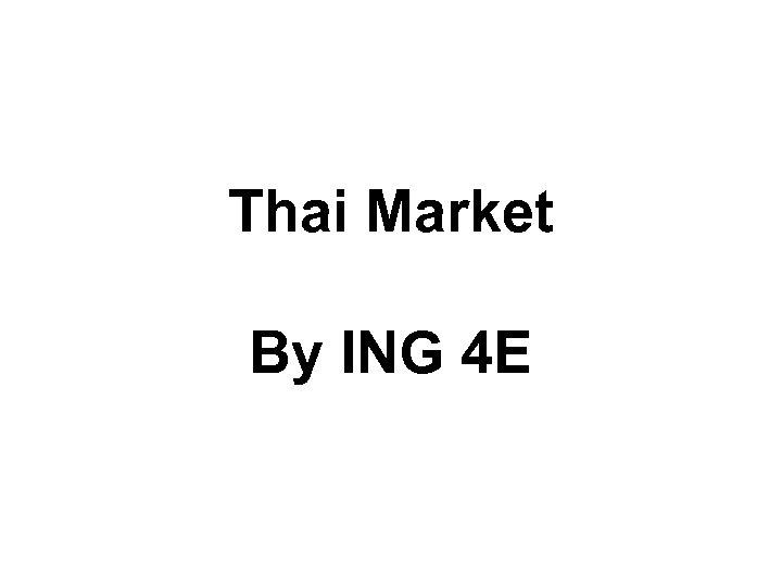 Thai Market By ING 4 E