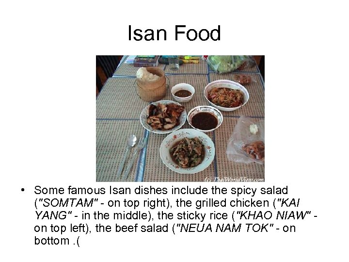 Isan Food • Some famous Isan dishes include the spicy salad (