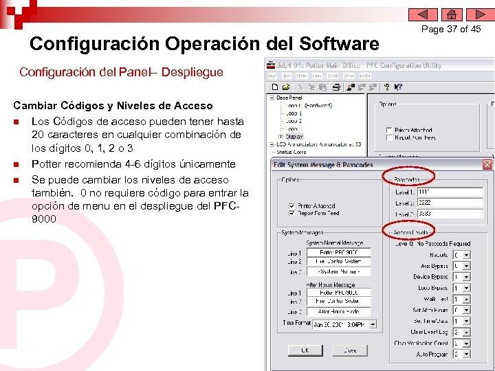 Configuración Operación del Software Configuración del Panel– Despliegue Cambiar Códigos y Niveles de Acceso