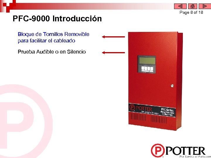 PFC-9000 Introducción Bloque de Tornillos Removible para facilitar el cableado Prueba Audible o en