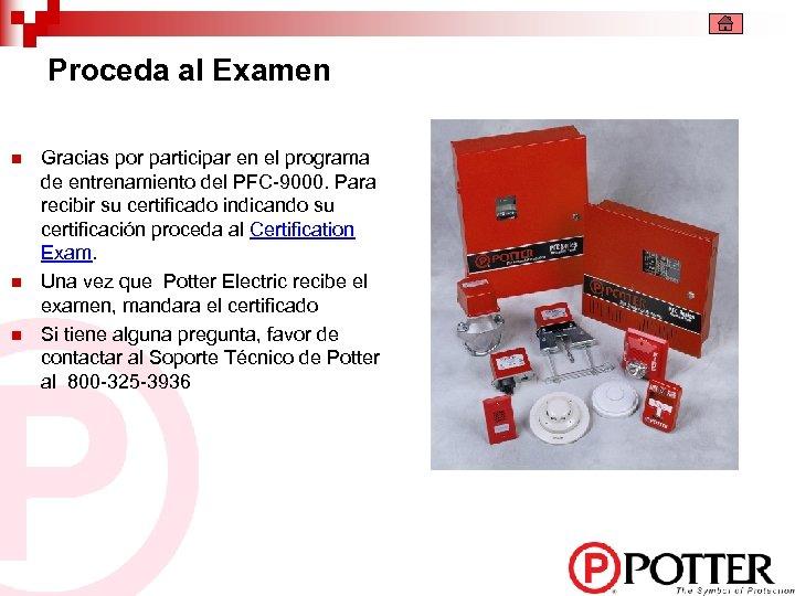 Proceda al Examen n Gracias por participar en el programa de entrenamiento del PFC-9000.