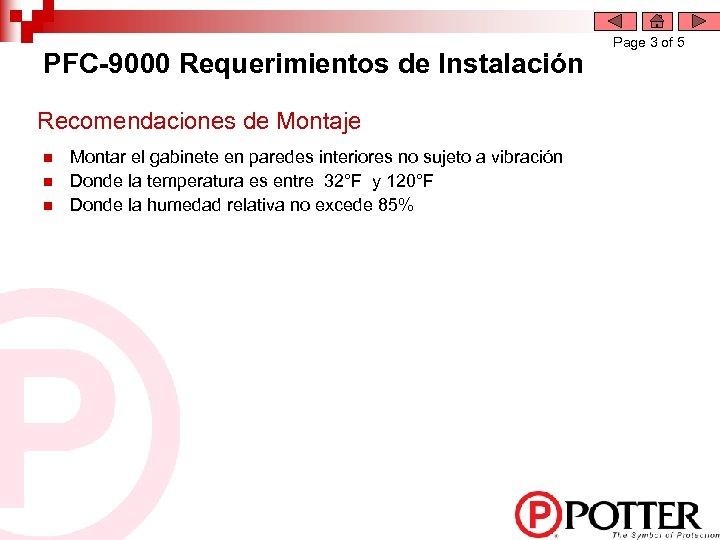 PFC-9000 Requerimientos de Instalación Recomendaciones de Montaje n n n Montar el gabinete en