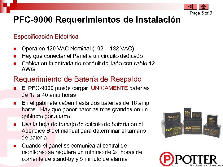 PFC-9000 Requerimientos de Instalación Especificación Eléctrica n n n Opera en 120 VAC Nominal