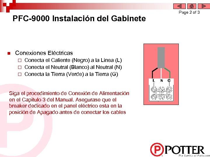 PFC-9000 Instalación del Gabinete n Conexiones Eléctricas Conecta el Caliente (Negro) a la Linea