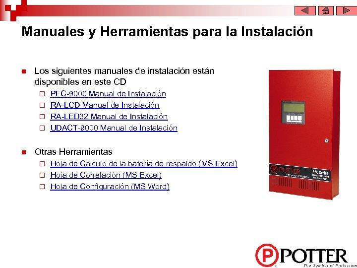 Manuales y Herramientas para la Instalación n Los siguientes manuales de instalación están disponibles